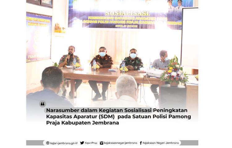 Sosialisasi Peningkatan Kapasitas Aparatur (SDM) pada Satuan Polisi Pamong Praja Kabupaten Jembrana.